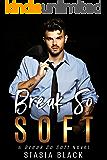 Break So Soft (Break So Soft Duet Book 2)