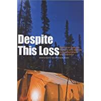 Despite This Loss: Essays on Culture, Memory, and Identity in Newfoundland and Labrador