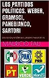 LOS PARTIDOS POLÍTICOS. WEBER, GRAMSCI, PANEBIANCO, SARTORI: COLECCIÓN RESÚMENES UNIVERSITARIOS Nº 34
