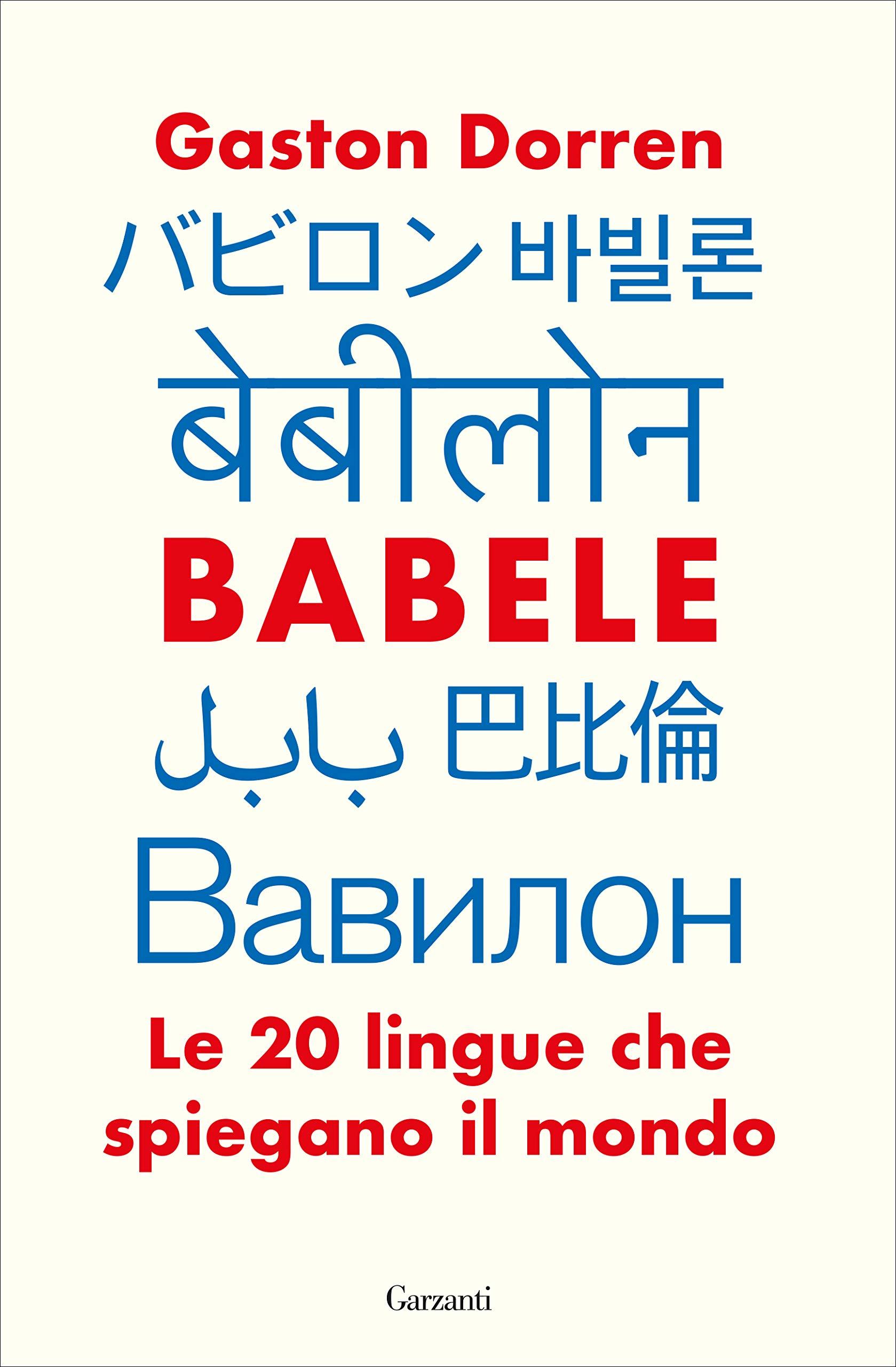 Amazon.it: Babele. Le 20 lingue che spiegano il mondo