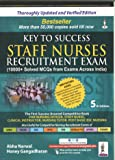 Key to Success Staff Nurses Recruitment Exam (10000+ Solved MCQs with Exams Across India) (Old Edition)