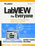 LabVIEW for Everyone: Graphical Programming Made Easy and Fun (3rd Edition)