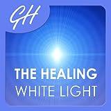 The Healing White Light by Glenn Harrold