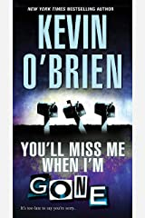 You'll Miss Me When I'm Gone Kindle Edition