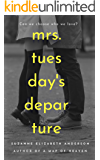 Mrs. Tuesday's Departure: A World War Two Novel of Second Chances