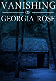 The Vanishing of The Georgia Rose: Book 0