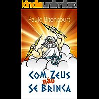 Com Zeus Não Se Brinca