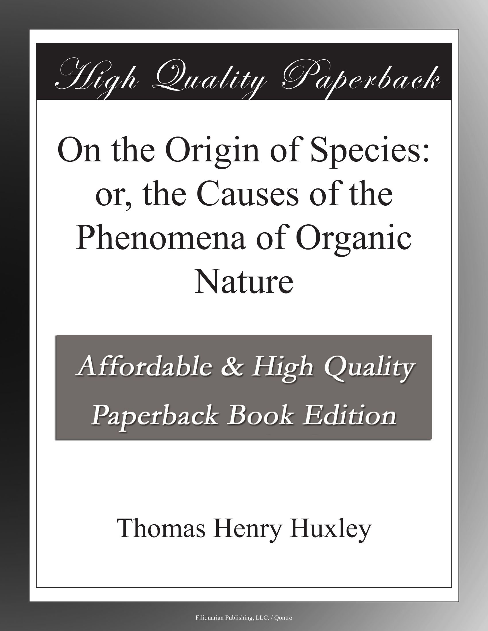 On the Origin of Species: or, the Causes of the Phenomena of Organic Nature PDF