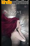 Brave Signora dei Draghi (Italian Edition)