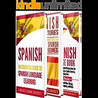 Spanish: Learn Spanish For Beginners Including Spanish Grammar, Spanish Short Stories and 1000+ Spanish Phrases
