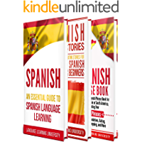 Spanish: Learn Spanish For Beginners Including Spanish Grammar, Spanish Short Stories and 1000+ Spanish Phrases (English Edition)