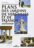 Plans des jardins de Versailles et de Trianon