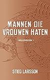 Mannen die vrouwen haten (Millenium Book 1)