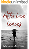 After Love Leaves: The Story of Us