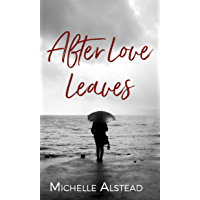 After Love Leaves: The Story of Us (English Edition)