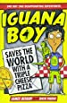 Iguana Boy Saves the World With a Triple Cheese Pizza