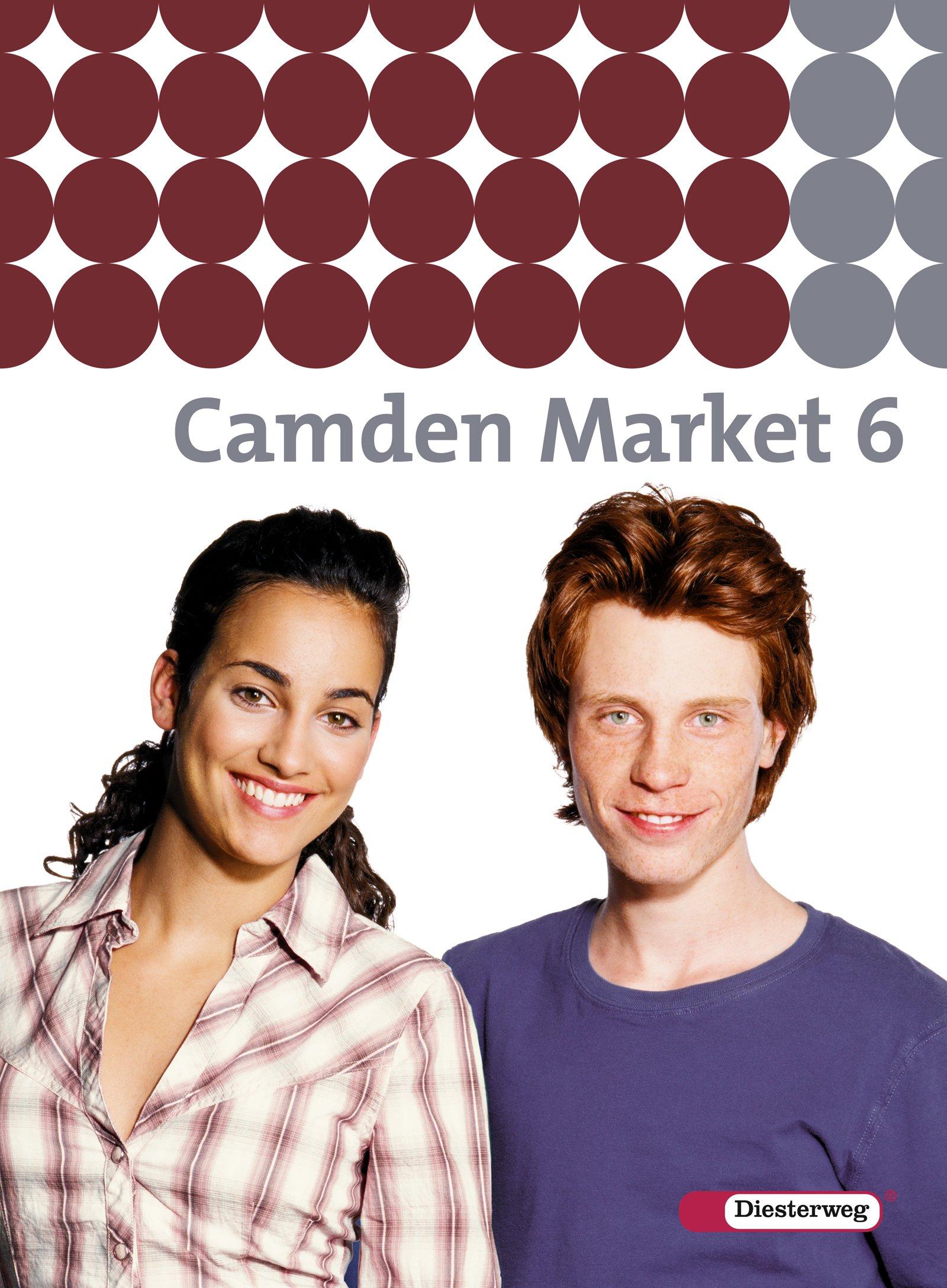 Camden Market - Ausgabe 2005. Lehrwerk für den Englischunterricht an 6 jährigen Grundschulen, Orientierungsstufe und in Schulformen mit Orientierungslehrgang: Camden Market - Ausgabe 2005: Textbook 6