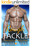 Rough Tackle: A Football Romance Story