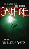 A Necklace of Water #4 (Balefire)