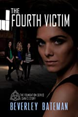 The Fourth Victim: Sara's Story (The Foundation Book 1) Kindle Edition