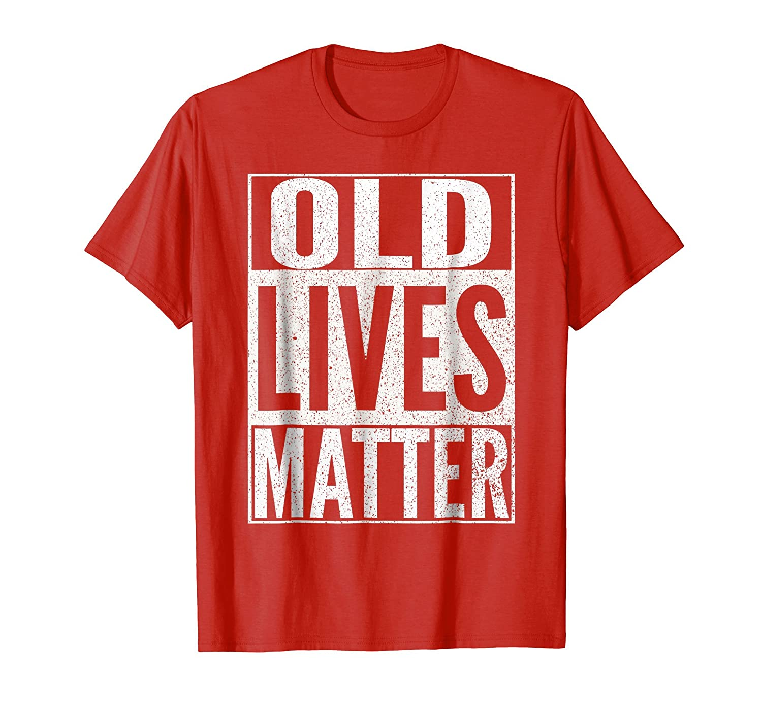 Funny Old Lives Matter T Shirt Men Women Elderly Seniors-alottee gift