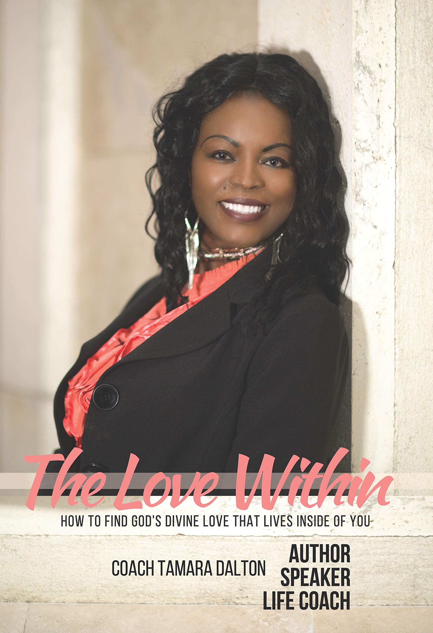 The love within: How to find God's Divine love that lives inside of you (English Edition)
