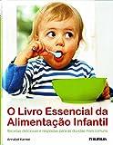 O Livro Essencial da Alimentação Infantil