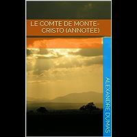 Le Comte de Monte-Cristo (Annotée) (French Edition)