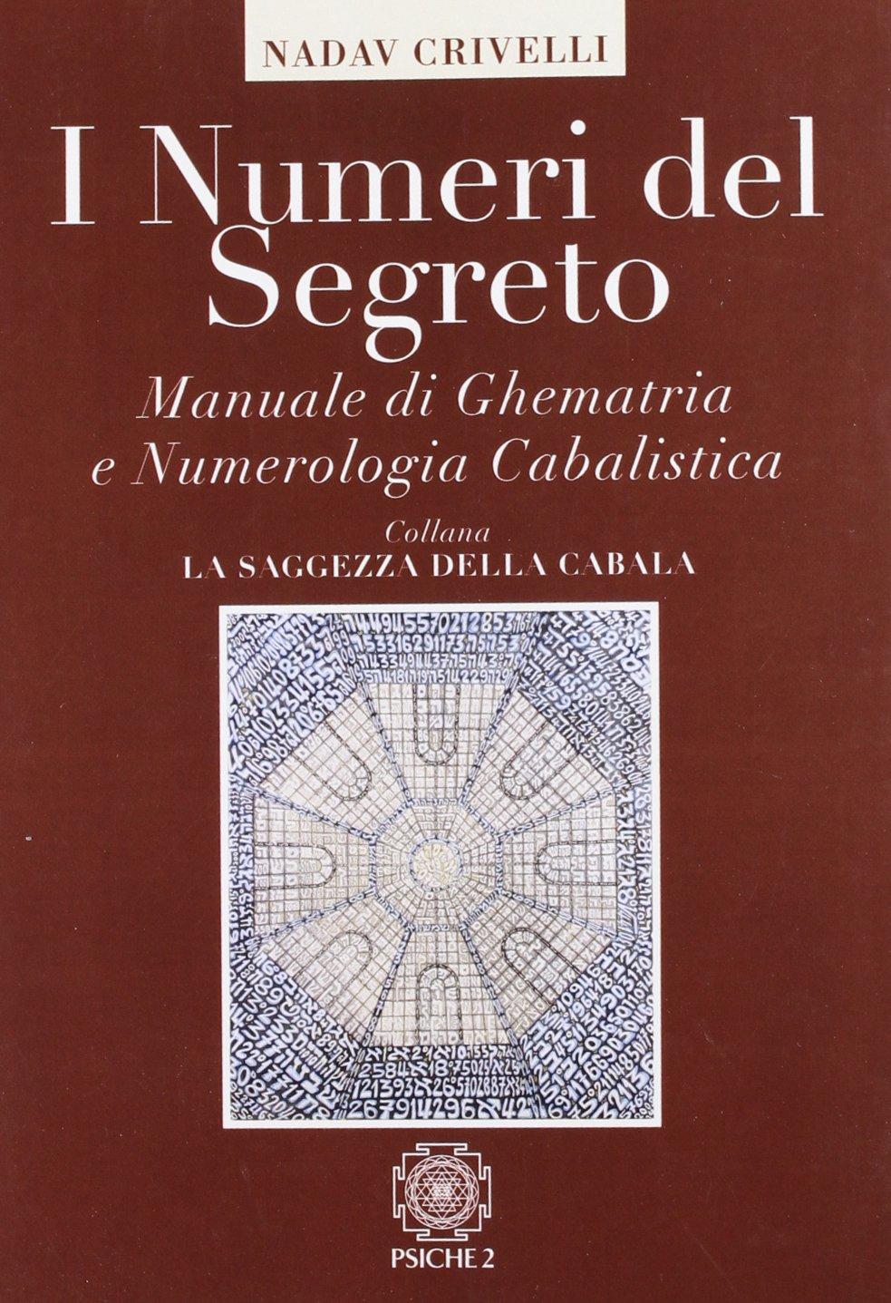Manuale di ghematria e numerologia cabalistica: Amazon.it: Eliahu Crivelli  Nadav: Libri