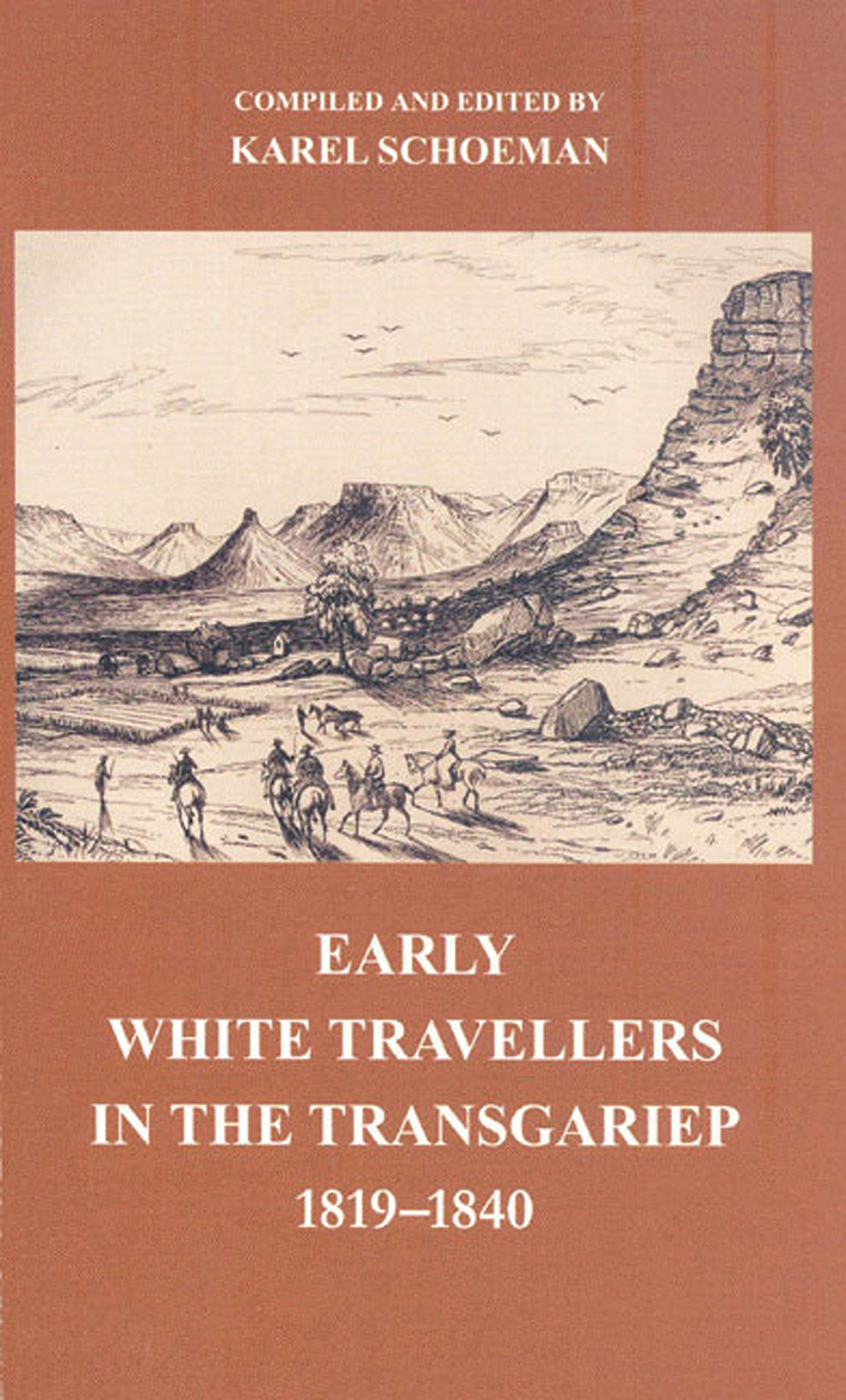 Early White Travellers in the Transgariep, 1819-1840 (Vrijstatia) ebook