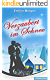 Verzaubert im Schnee: Liebesroman