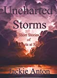 Uncharted Storms: Short Stories of Hearts at Risk
