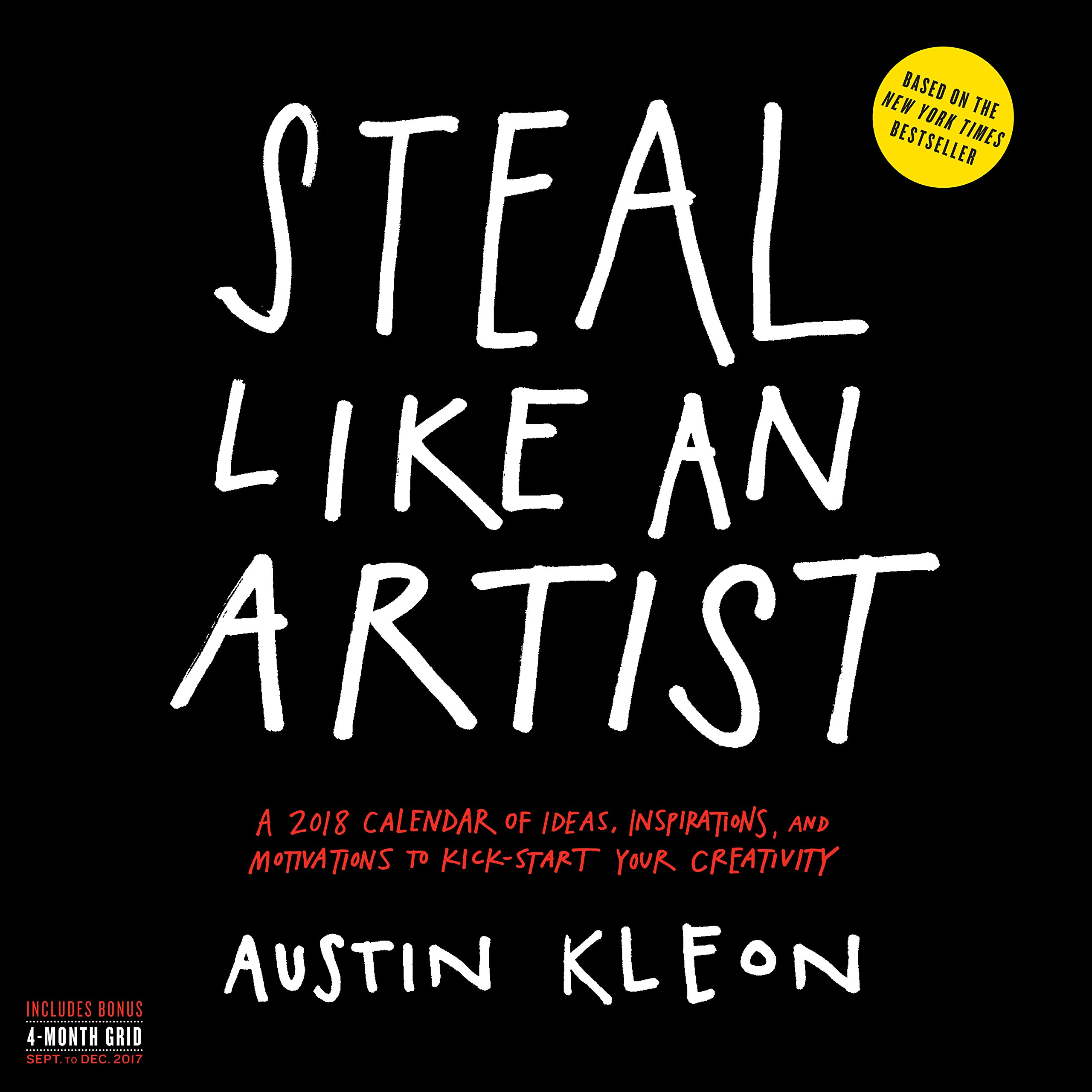 Steal Like an Artist 2018 Calendar (Anglais) Calendrier – Calendrier mural, 14 août 2017 Austin Kleon Workman Publishing 152350157X NON-CLASSIFIABLE
