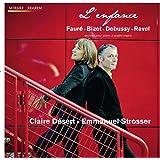 子ども時代 ~ ビゼー : 子供の遊び Op.22 他 (Faure , Bizet , Debussy , Ravel : L'enfance ~ oeuvres pour piano a quatre mains (piano works for four hands) / Claire Desert , Emmanuel Strosser) [輸入盤]