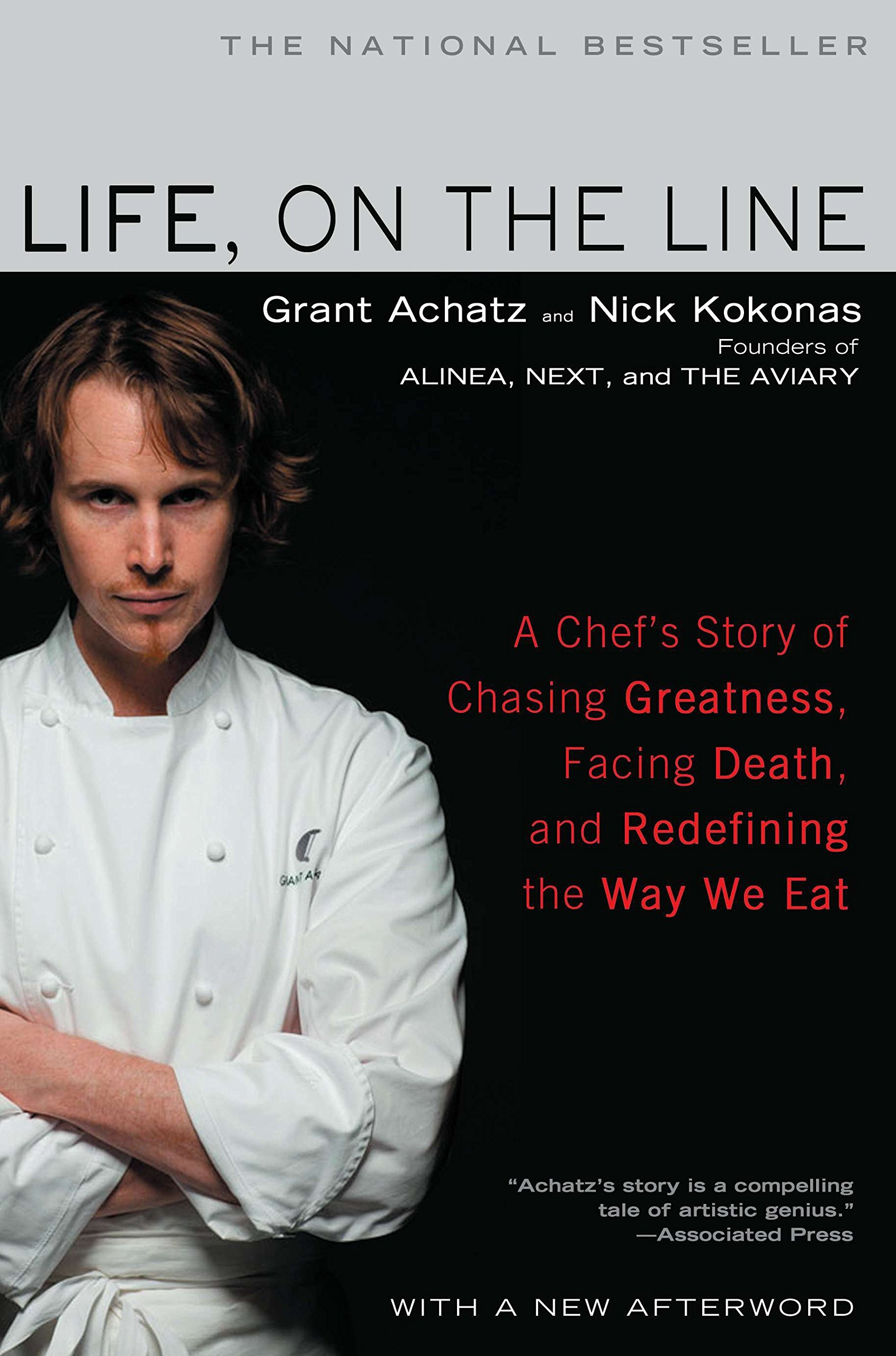 Life, on the Line: A Chef's Story of Chasing Greatness, Facing Death, and Redefining the Way We Eat by Gotham Books