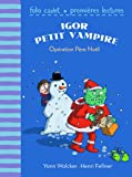Igor petit vampire, 3:Opération Père Noël