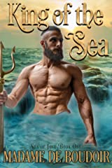 King of the Sea: A Paranormal Merman Erotic Romance (Sea of Love) Kindle Edition