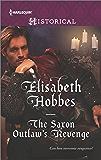 The Saxon Outlaw's Revenge (Harlequin Historical Romance)