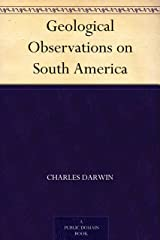 Geological Observations on South America (English Edition) eBook Kindle