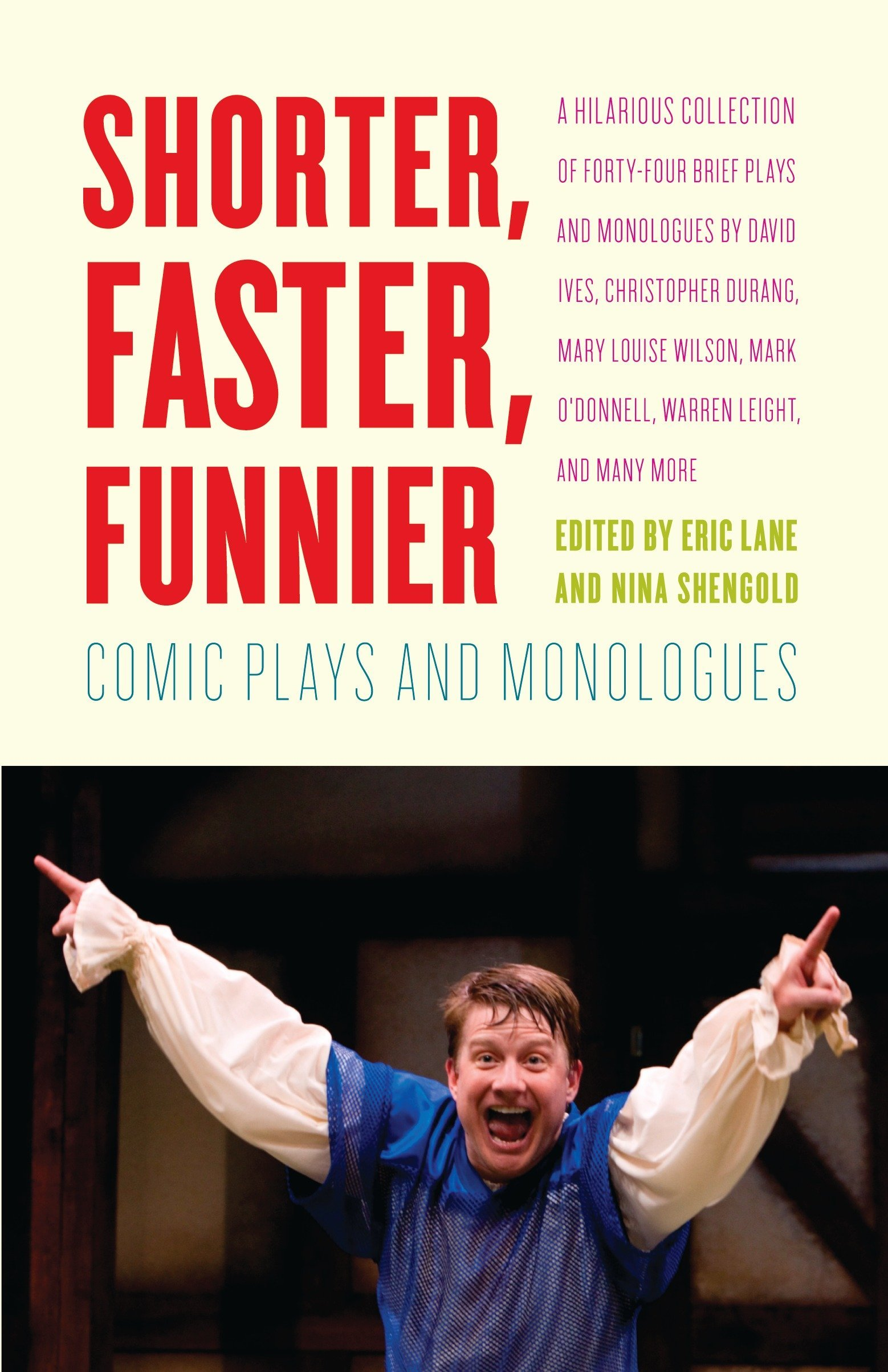 Shorter, Faster, Funnier: Comic Plays and Monologues: Eric Lane, Nina  Shengold: 9780307476647: Amazon.com: Books