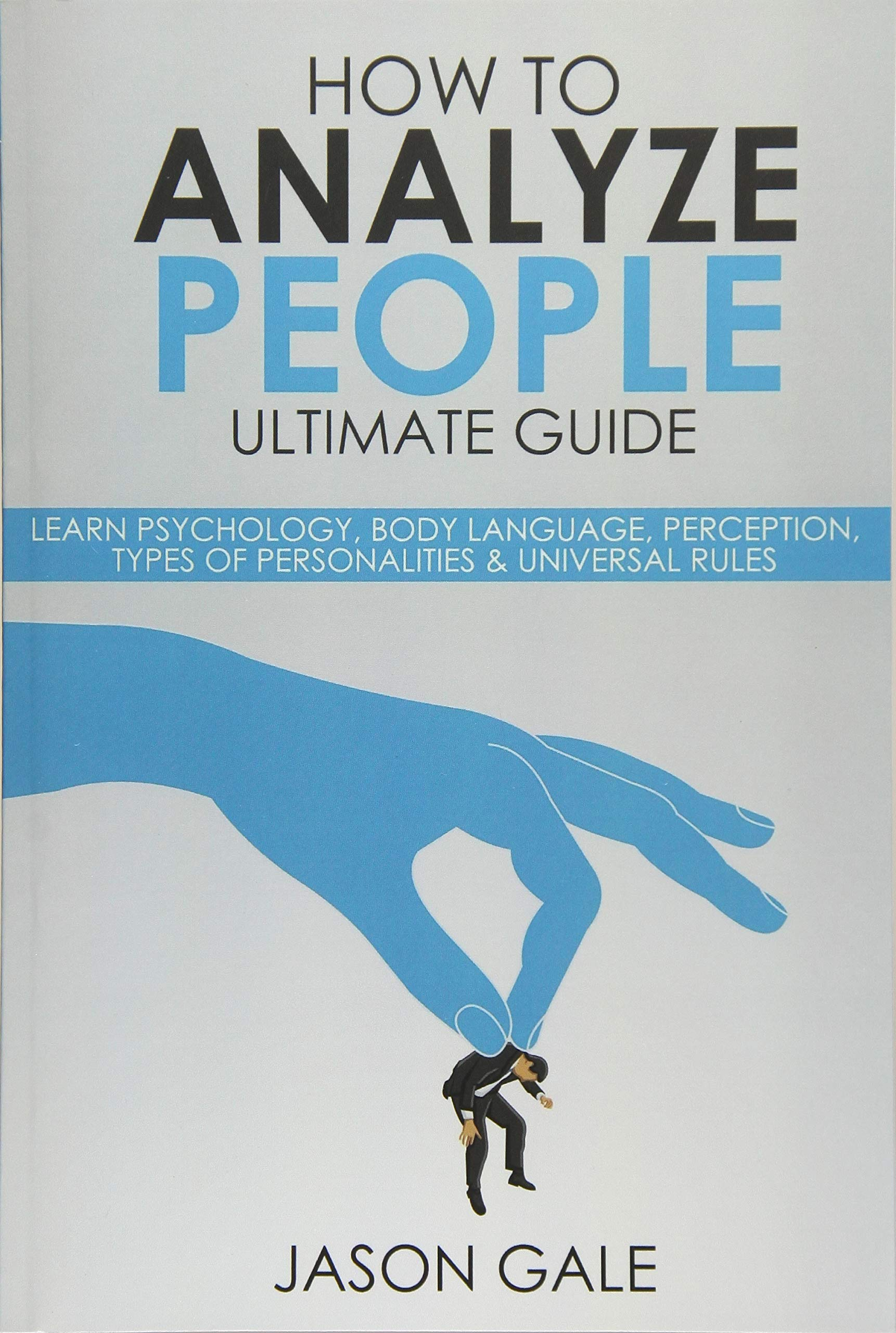 Download How to Analyze People Ultimate Guide:  Learn Psychology, Body Language, Percepti ebook