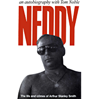 Neddy: The Life and Crimes of Arthur Stanley Smith