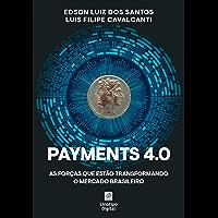 Payments 4.0: As forças que estão transformando o mercado brasileiro