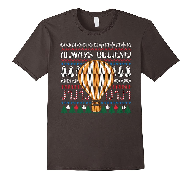 Always Believe Hot Air Balloon Ugly Christmas Sweater Tee