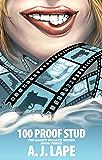 100 Proof Stud (The Darcy Walker Series Book 3)