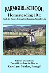 Farmgirl School - Homesteading 101: Back to Basics for an Enchanting, Simple Life Kindle Edition