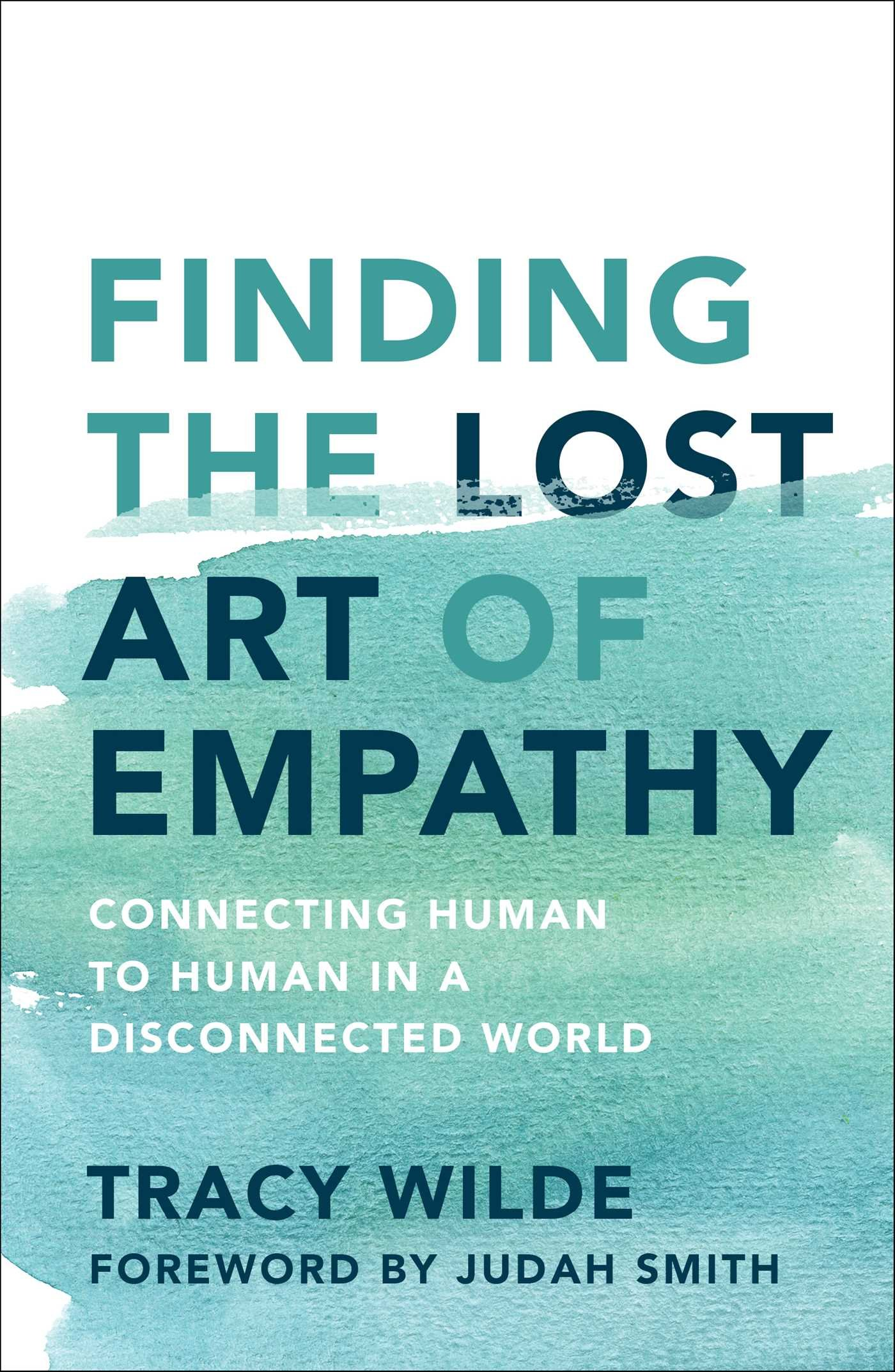 Finding the Lost Art of Empathy: Connecting Human to Human in a Disconnected World by Simon & Schuster