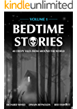 Bedtime Stories - Volume 1: 40 Creepy Tales from Around the World