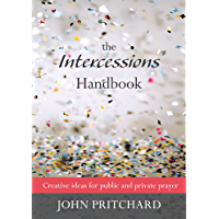 Intercession Handbook, The: Creative Ideas for Public and Private Prayer