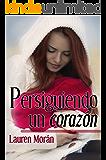 Persiguiendo un corazón (2ª edición corregida) (Spanish Edition)